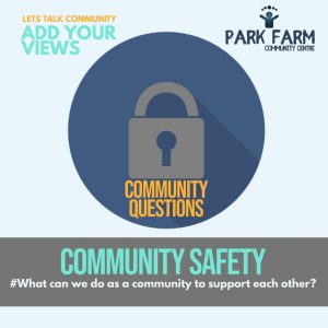 Community Safety-Park Farm Community Centre