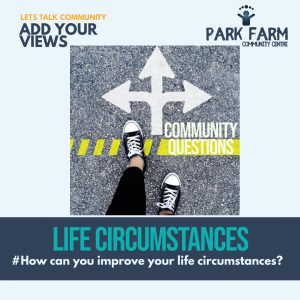 life Circumstances-Park Farm Community Centre