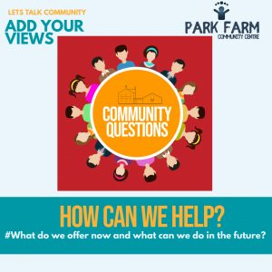 How can we help-Park Farm Community Centre